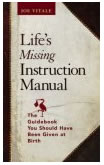 joe Vitales Book life's missing instruction manual